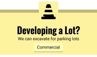 Developing a Lot? | We can excavate for parking lots | Commercial